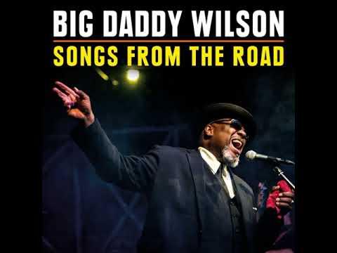 Big Daddy Wilson  -  Ain't No Slave (Live)
