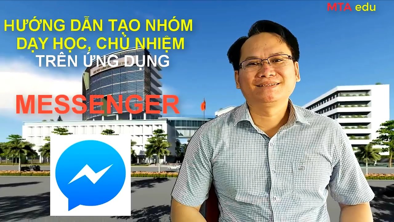 Hướng Dẫn Tạo Nhóm Để Dạy học, Chủ Nhiệm Trên Ứng Dụng Messenger  MTA edu  MTA du hành