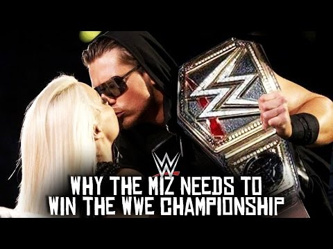 5 Reasons Why The Miz NEEDS To Win The WWE Championship in 2017!