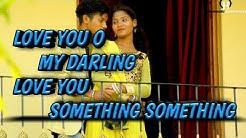Love you o my darling love you something something/suman Creation Whatsapp status
