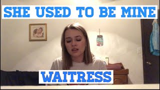 She Used To Be Mine// Waitress (Cover)