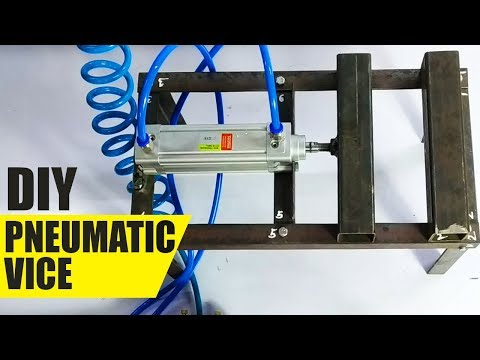 How Yo Make Pneumatic Vice DIY Mechanical Project