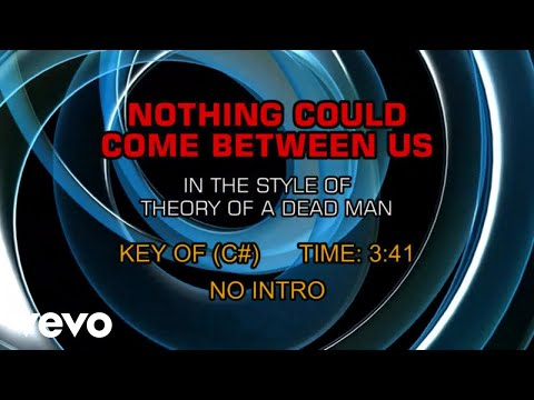Theory Of A Deadman - Nothing Could Come Between Us (Karaoke)