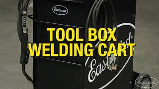 Toolbox Welding Cart - Keep Your Welding Supplies CLOSE & ACCESSIBLE! Eastwood