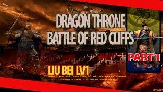 Dragon Throne Battle of Red Cliffs - Liu Bei Level 1  - Part 1