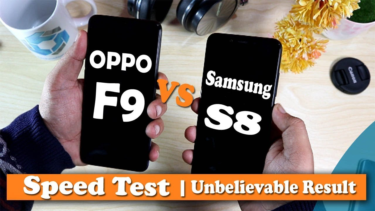 Oppo F9 Vs Samsung S8 Speed Test Urdu Hindi Youtube