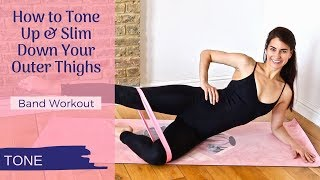 How to Tone Up & Slim Down Your Outer Thighs | Band Workout