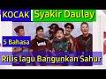 Kocak!! Syakir Daulay rilis Lagu bangunkan sahur versi 5 bahasa berbeda