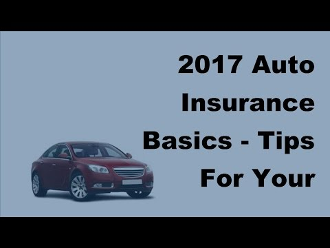 2017 Auto Insurance Basics  | Tips For Your Online Insurance Quote