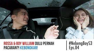Rossa & Boy William dulu PERNAH PACARAN?! KEBONGKAR!- #NebengBoy S3 Eps. 04