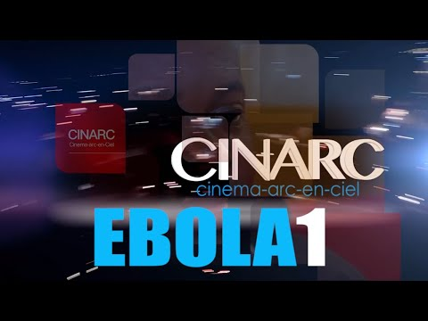 EBOLA 1 er episode cinarc MM