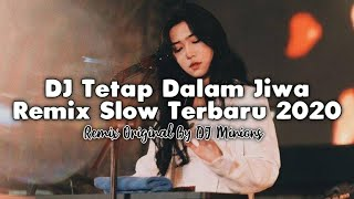 DJ Tetap Dalam Jiwa - Isyana Sarasvati • Remix Slow Terbaru 2020 • Full Bass ! [ DJ Minions ]