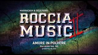 Download Marracash feat Deleterio - Amore in polvere (Roccia Music 2) MP3 song and Music Video