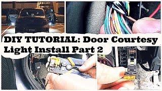 DIY Tutorial: Door Courtesy Light Install Part 2 of 2  DiyCarModz