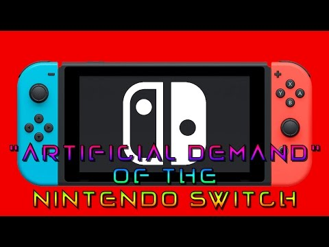 """The """"Artificial Scarcity & Demand"""" for the Nintendo Switch"""