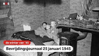 Onvervalst winterweer en extreme hongersnood   Bevrijdingsjournaal   25 januari 1945
