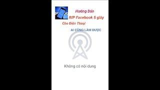 Hướng Dẩn RIP Facebook Chỉ 5 Giây Bằng Điện Thoại - Facebook Điện Thoại