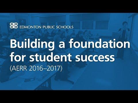 Edmonton Public Schools is building a foundation for student success (AERR 2016-17)