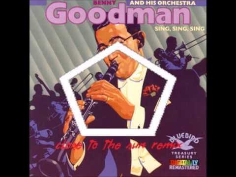 Benny Goodman - Sing Sing Sing (Close to the Sun Remix) FREE DOWNLOAD