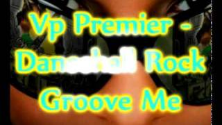 Vp Premier - Groove Me Remix - Supercat & Trevor Sparks - Dancehall Rock