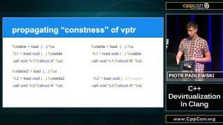 "CppCon 2015: Piotr Padlewski ""C++ devirtualization in clang"""