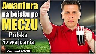 KomentATOR #355 - Awantura na boisku po meczu Polska - Szwajcaria