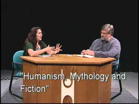 Humanist Views: Humanism, Mythology & Fiction