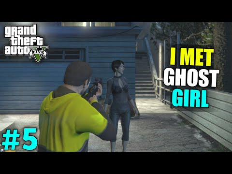 I SAVE GHOST GIRL FROM GANGSTERS   GTA V GAMEPLAY #5