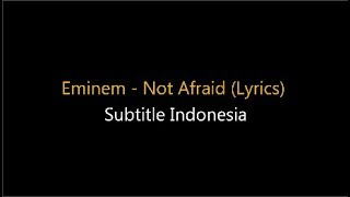 Eminem - Not Afraid (Lyrics) Subtitle Indonesia