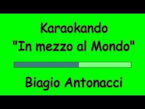 Karaoke Italiano - In mezzo al Mondo - Biagio Antonacci ( Testo )