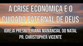 A crise econômica e o cuidado paternal de Deus