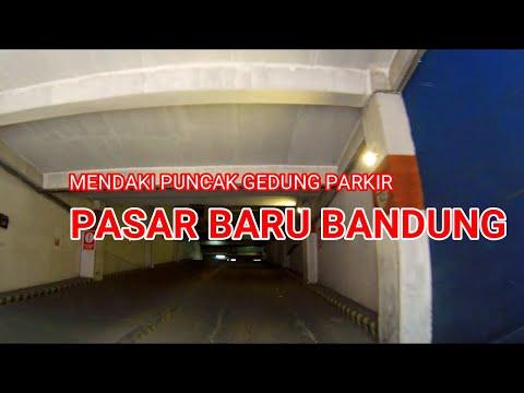 Naik ke Puncak Gedung Parkir Pasar Baru Trade Center Bandung