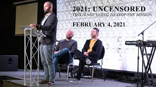 2021 Uncensored: This Is Not Going To Stop The Mission