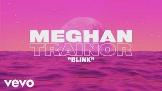 Meghan Trainor - Blink (Lyric Video) YouTube Videos