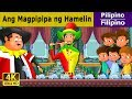 Ang Magpipipa Hamelin in Filipino - Pambatang Kwento - 4K UHD - Filipino Fairy Tales