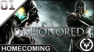 HOMECOMING | Dishonored | 01