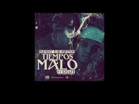 KENNY THE RIPPER FT. D.OZI -TIEMPOS MALO (Audio Video)