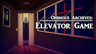 Elevator Game     Asian Urban Legend   Ominous Archives