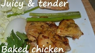 Baked Chicken Recipe For Best Tender And Juicy Chicken Ever. Tip For Moist Baked Chicken
