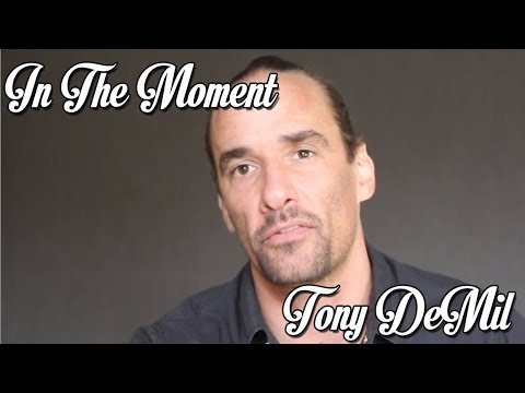 IN THE MOMENT: Tony DeMil