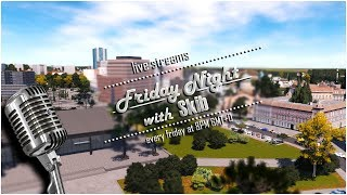 #52 Friday Night with Skib playing Cities Skylines | Chatting with Justinator