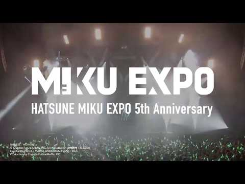 【HATSUNE MIKU】 MIKU EXPO 5th Anniversary Promotion Video【初音ミク】