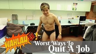 NSFW: Worst Ways to Quit a Job   WahLau Eh! #14   Happy-TV