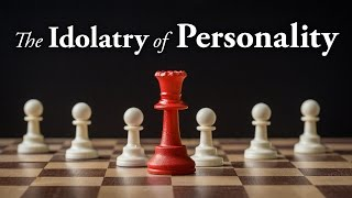 The Idolatry of Personality - Pastor Tim Price