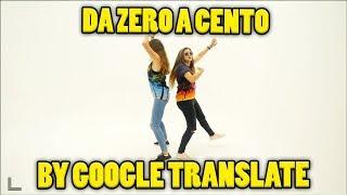 Da zero a cento - Google translate ft. Baby K