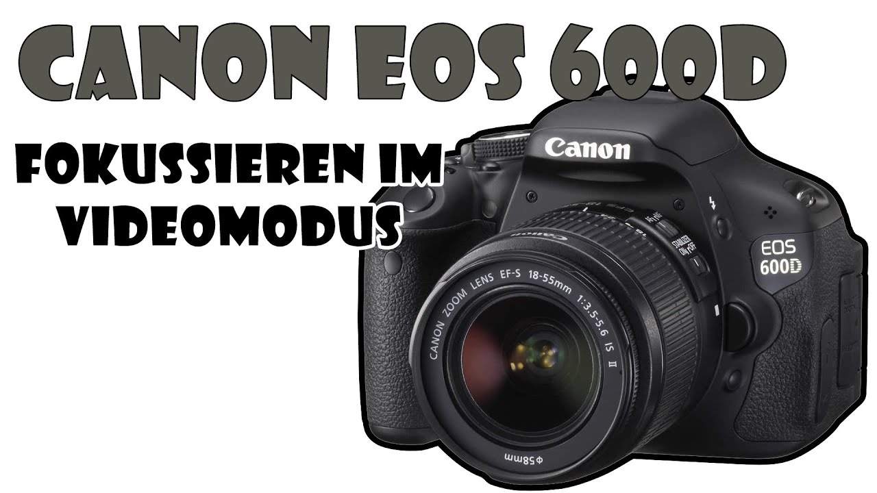 tutorial canon eos 600d autofokus im videomodus german. Black Bedroom Furniture Sets. Home Design Ideas