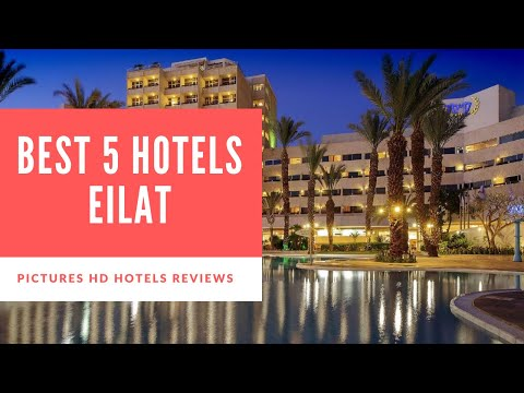 Top 5 Best Hotels In Eilat, Israel - Sorted By Rating Guests