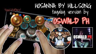 Hosanna Tagalog Version By OSWALD PH /Real Drum Cover By TUGS'TUPAKK!