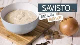 Savisto Christmas: Bread Sauce Recipe | How to Make a Simple Bread Sauce