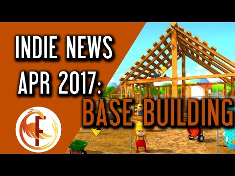 Indie Game News Base Building and Survival News April 2017